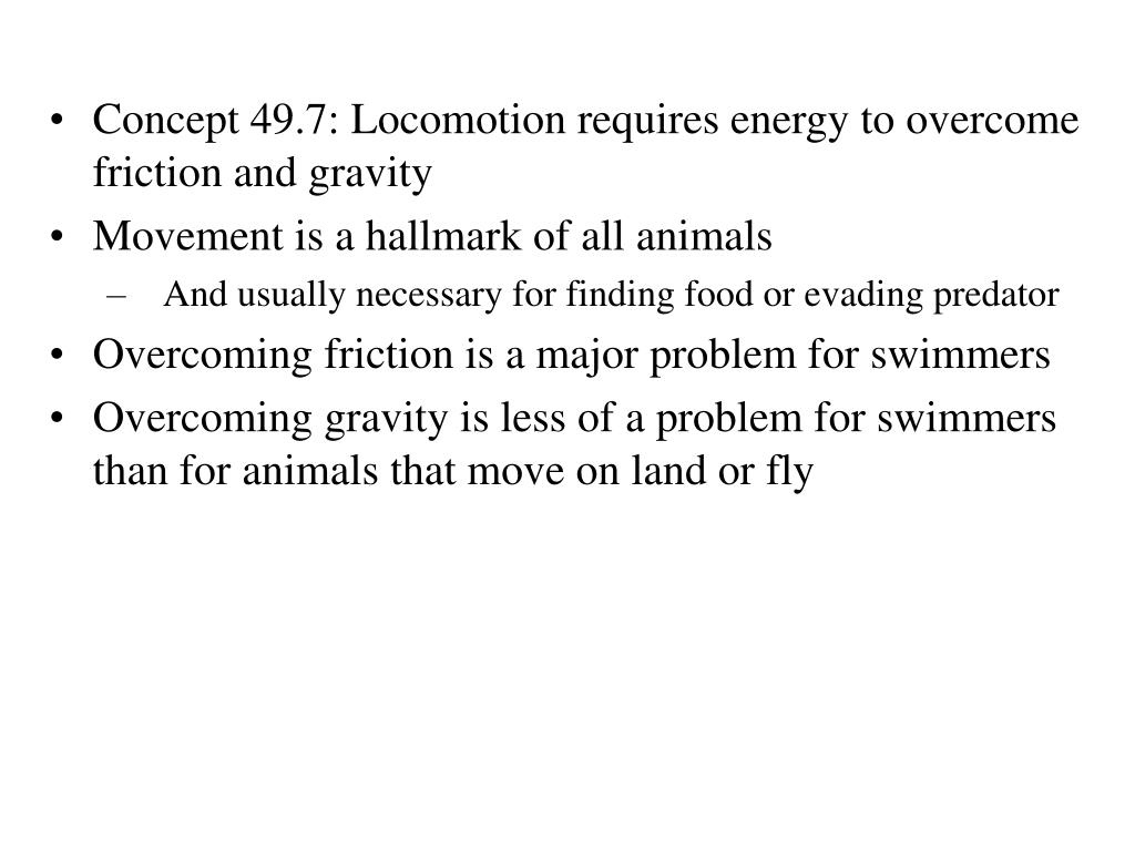 Concept 49.7: Locomotion requires energy to overcome friction and gravity