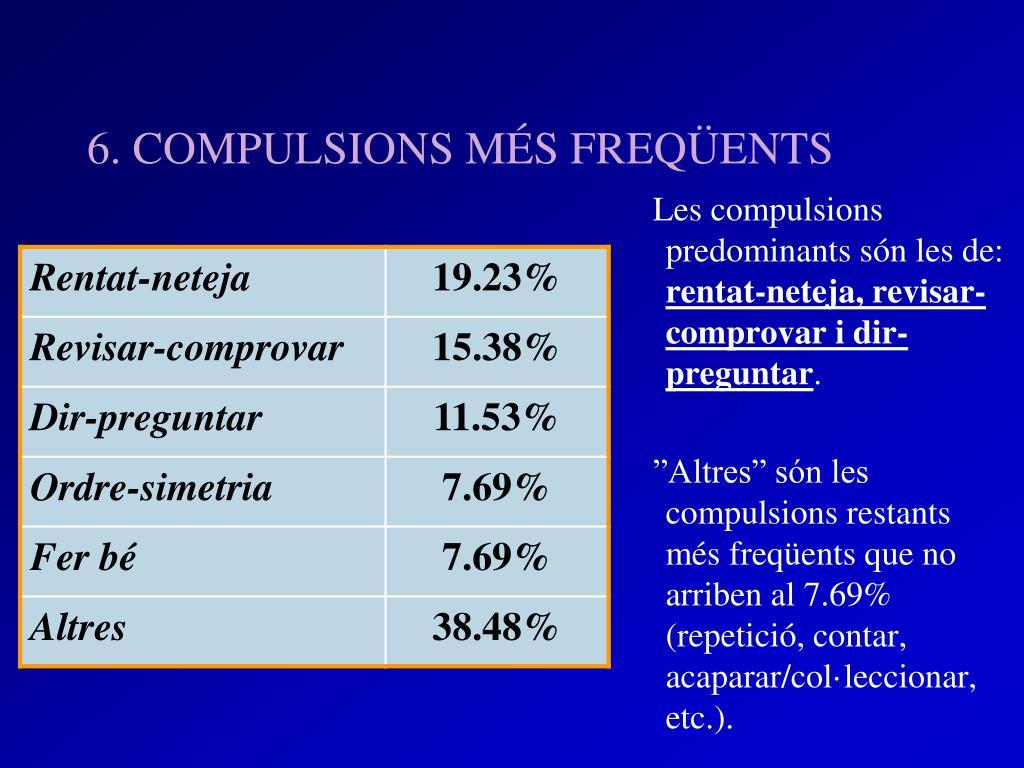 6. COMPULSIONS MÉS FREQÜENTS