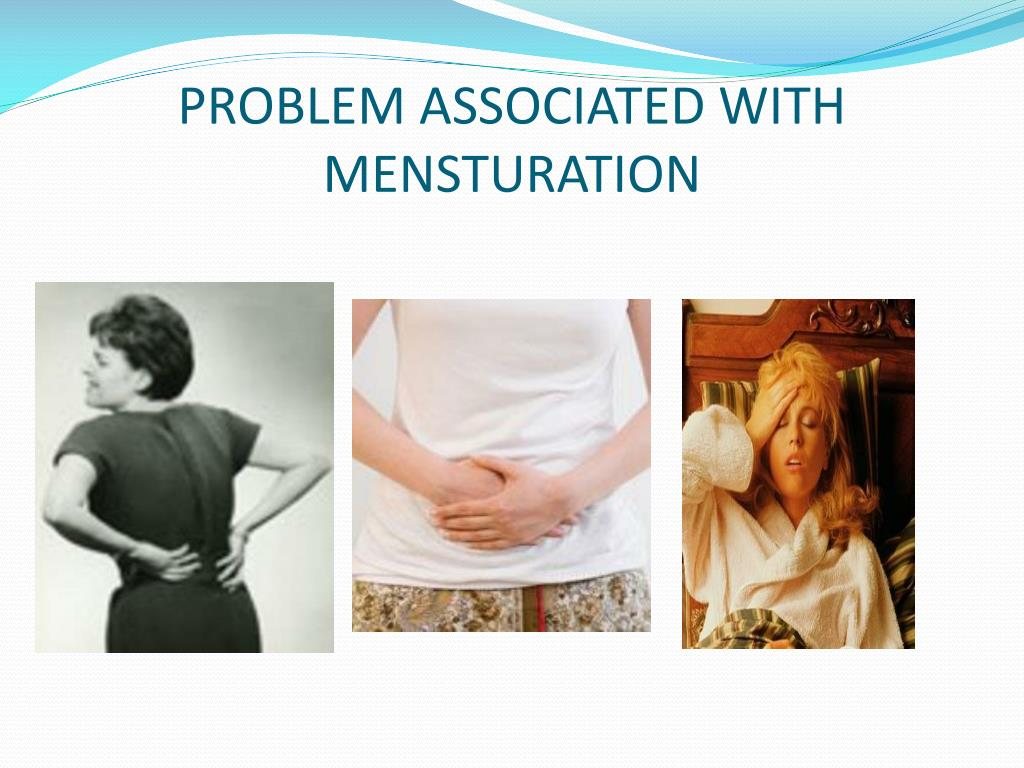 PROBLEM ASSOCIATED WITH MENSTURATION
