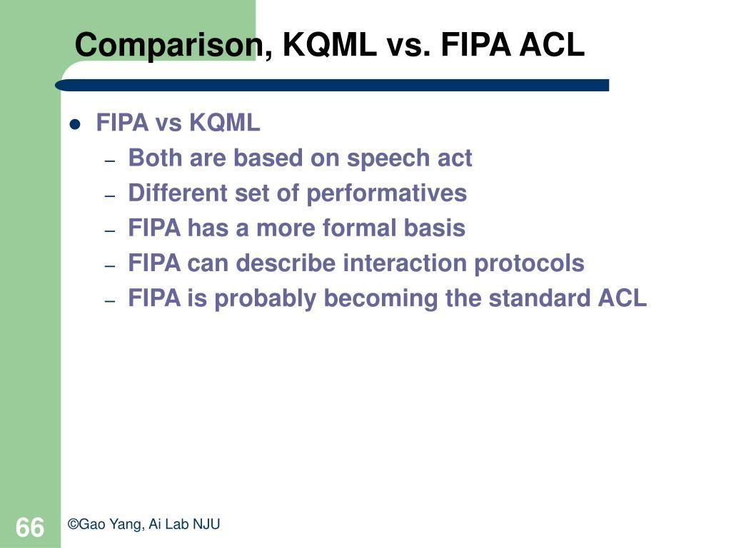 Comparison, KQML vs. FIPA ACL
