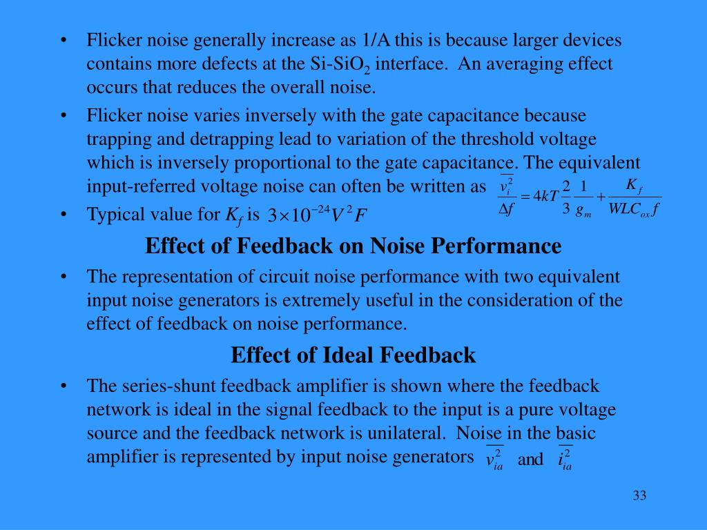Flicker noise generally increase as 1/A this is because larger devices contains more defects at the Si-SiO