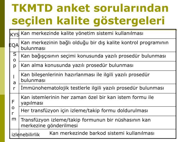 TKMTD anket sorularından seçilen kalite göstergeleri
