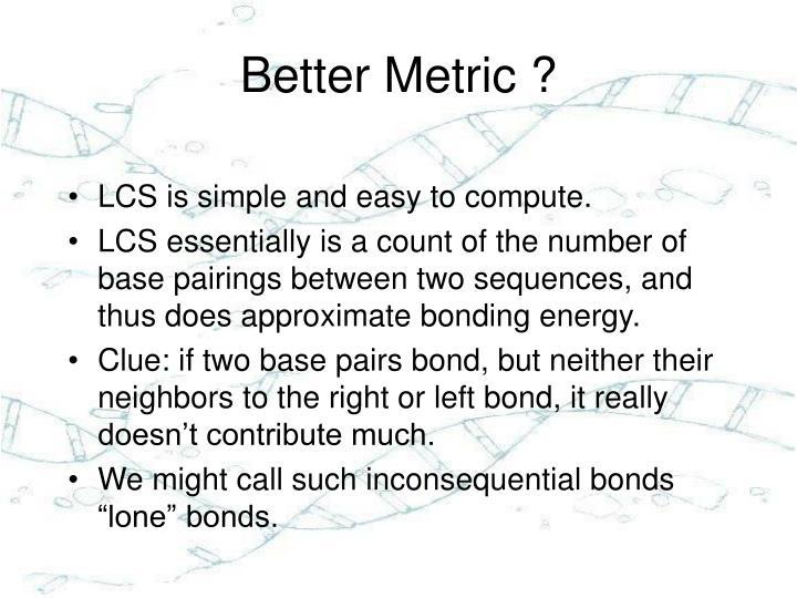 Better Metric ?