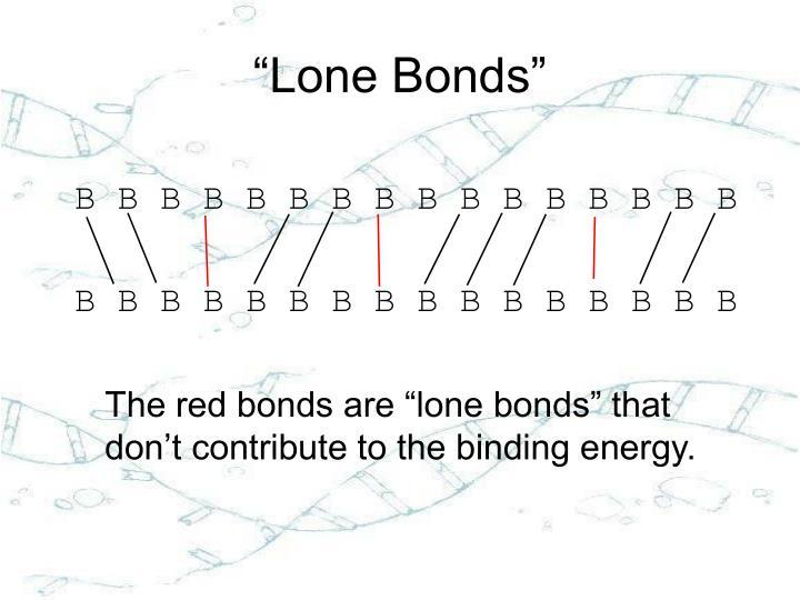 """Lone Bonds"""
