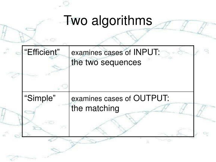 Two algorithms