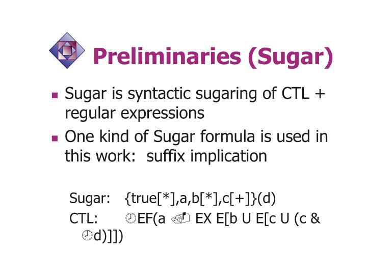 Preliminaries (Sugar)