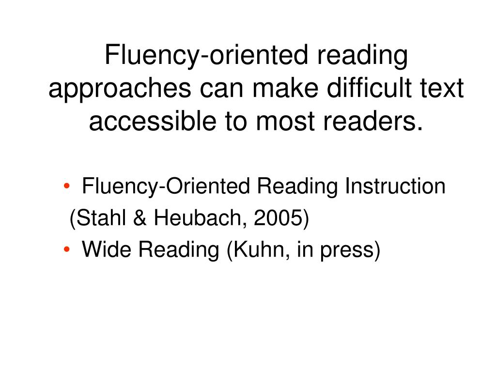 Fluency-oriented reading approaches can make difficult text accessible to most readers.