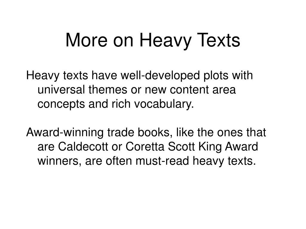 More on Heavy Texts