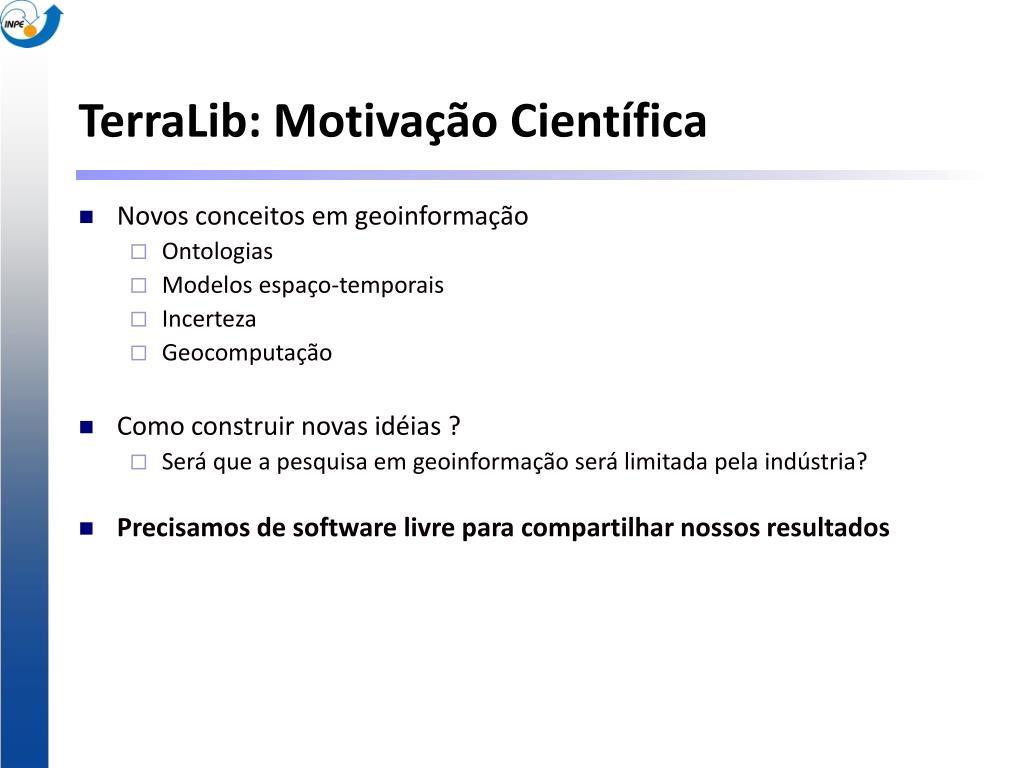 TerraLib: Motivação Científica