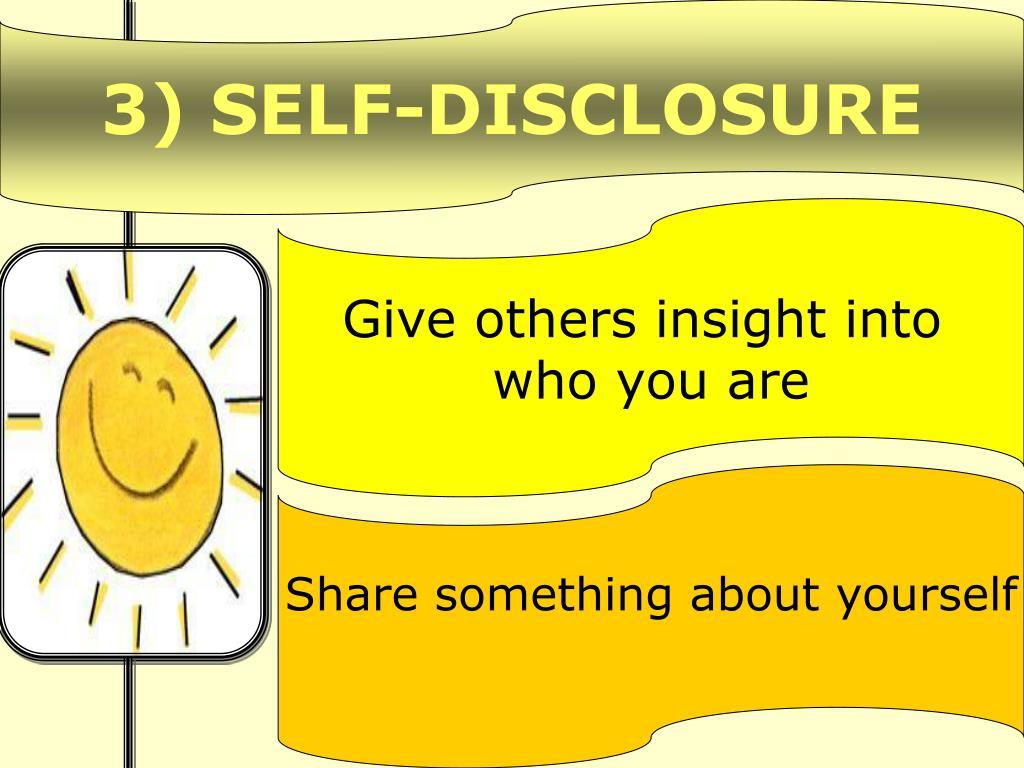 3) SELF-DISCLOSURE