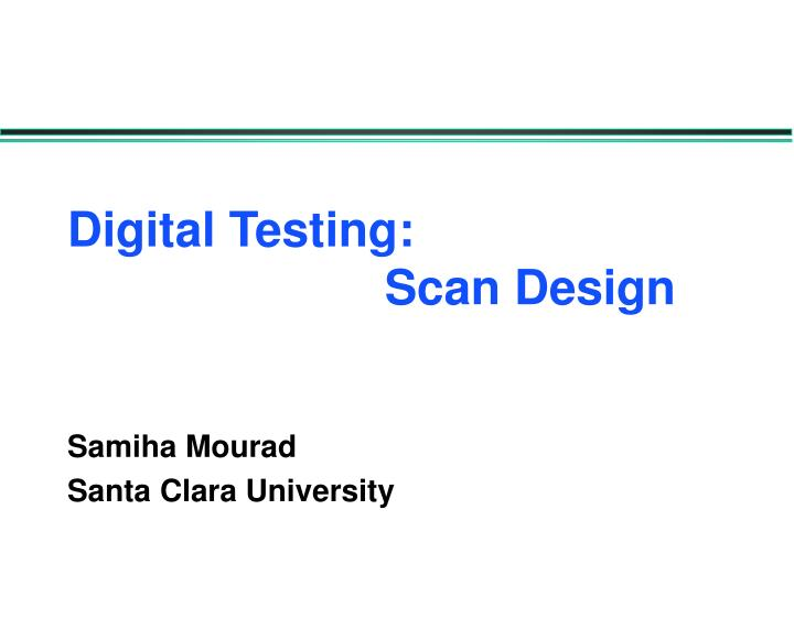 Digital testing scan design