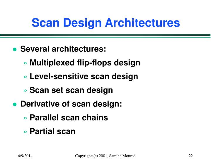 Scan Design Architectures
