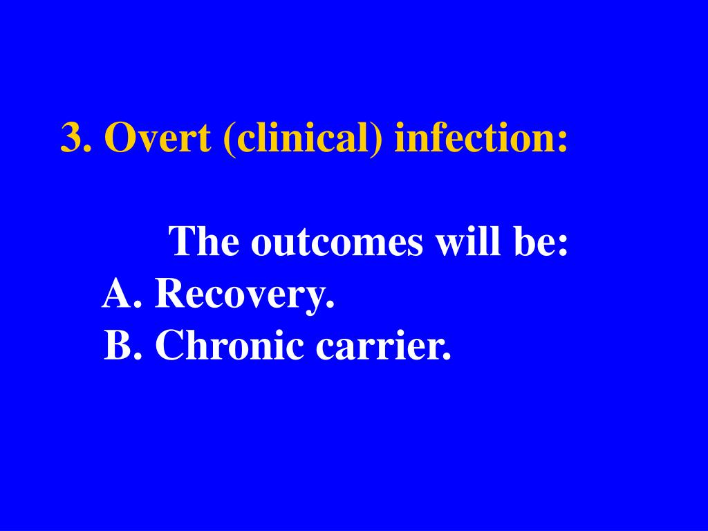 3. Overt (clinical) infection:
