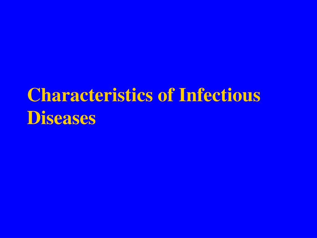 Characteristics of Infectious Diseases