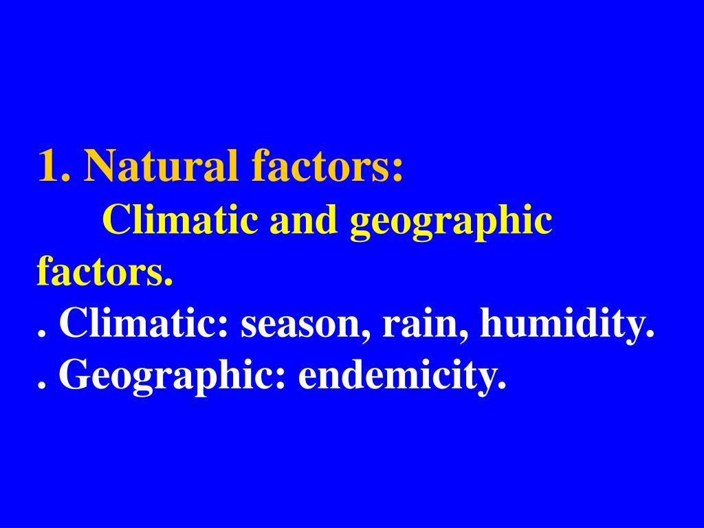 1. Natural factors: