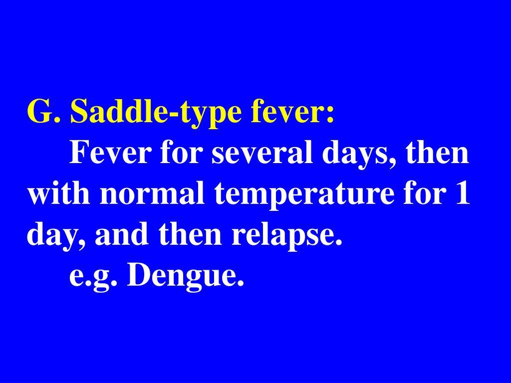 G. Saddle-type fever: