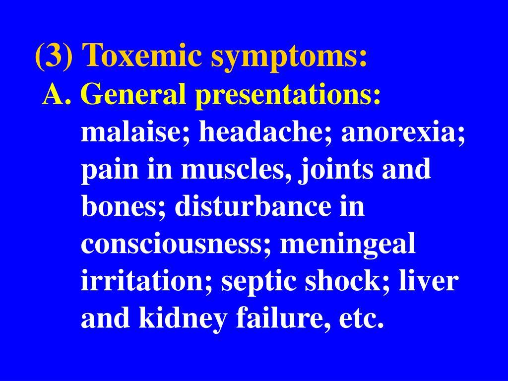 (3) Toxemic symptoms: