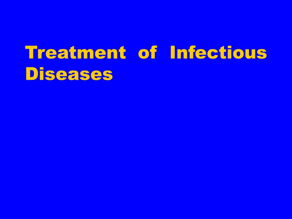 Treatment of Infectious Diseases