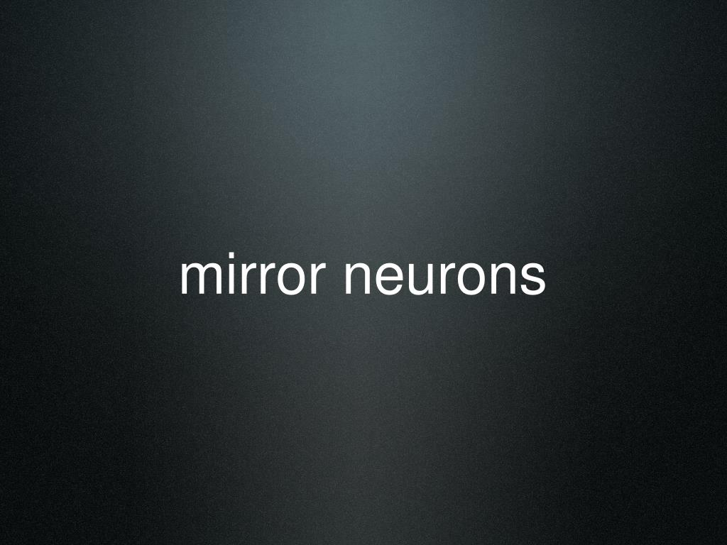 mirror neurons