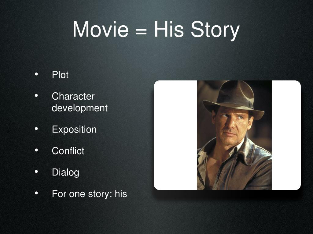 Movie = His Story