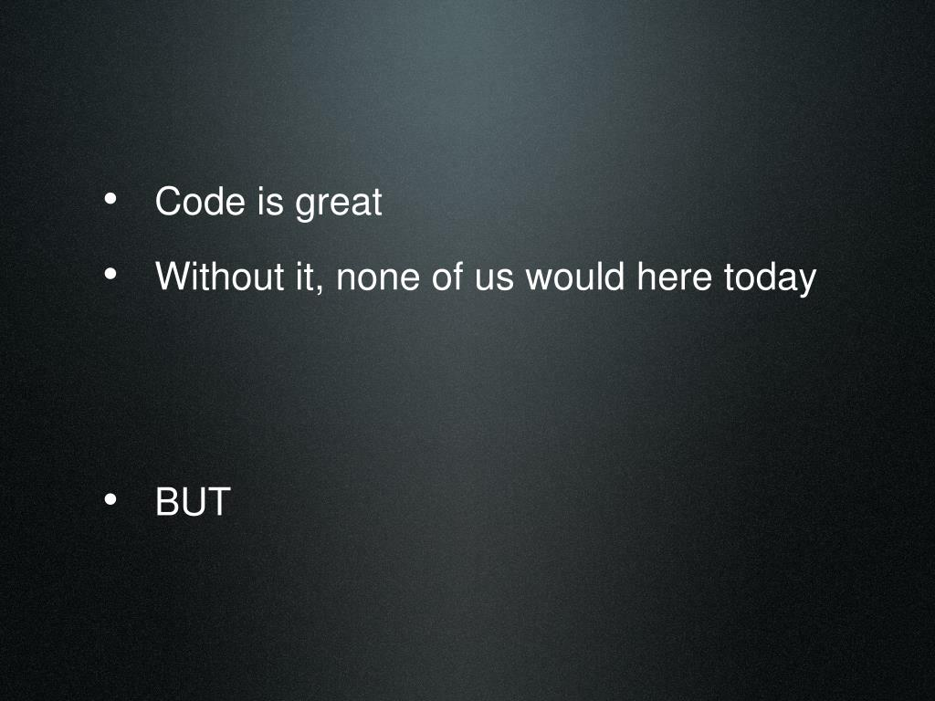 Code is great