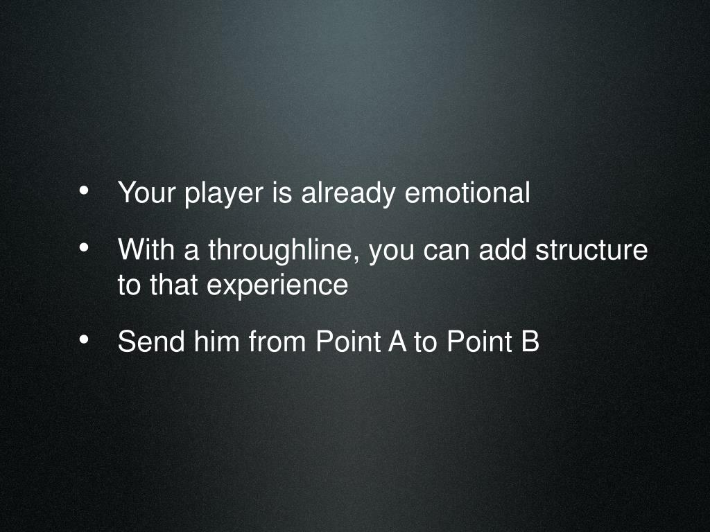 Your player is already emotional