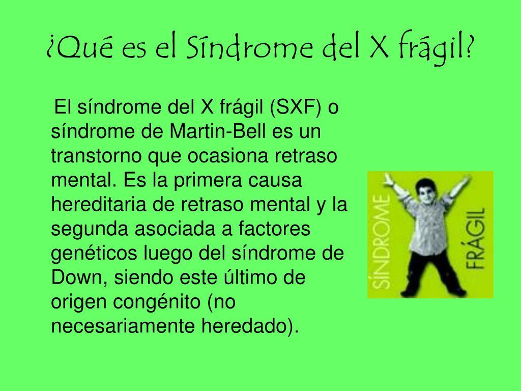 ¿Qué es el Síndrome del X frágil?