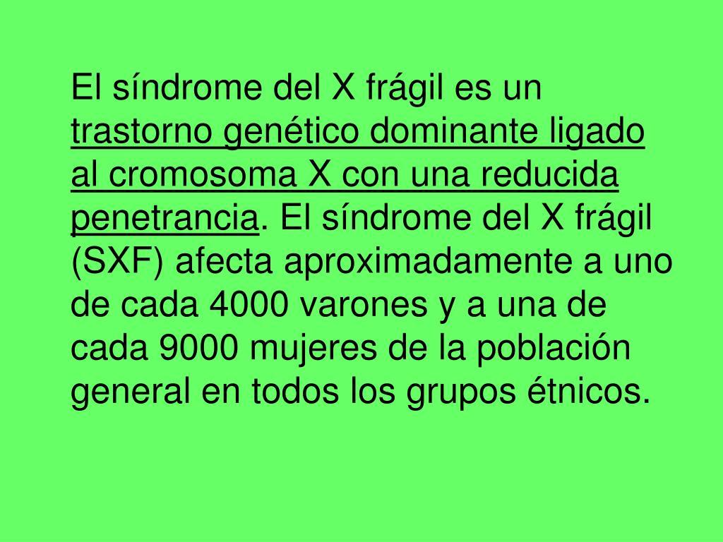El síndrome del X frágil es un