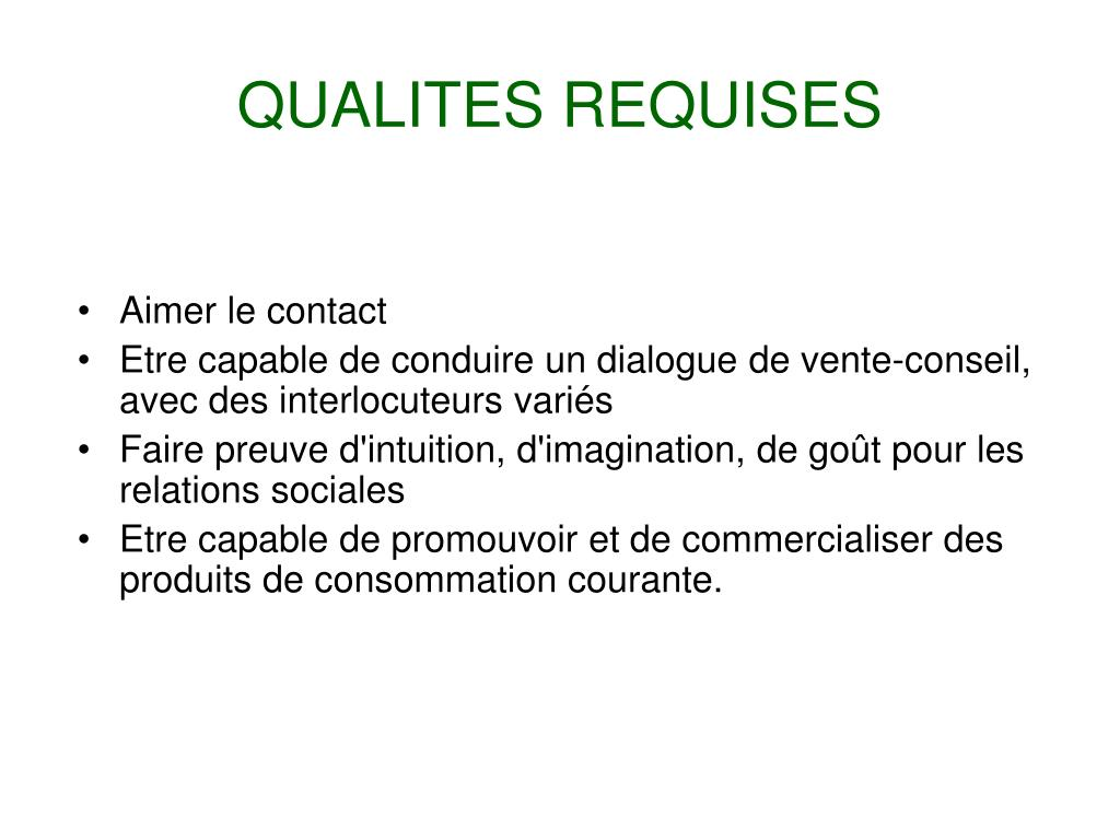 QUALITES REQUISES
