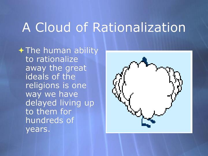 A Cloud of Rationalization