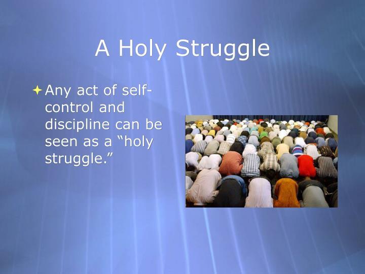 A Holy Struggle