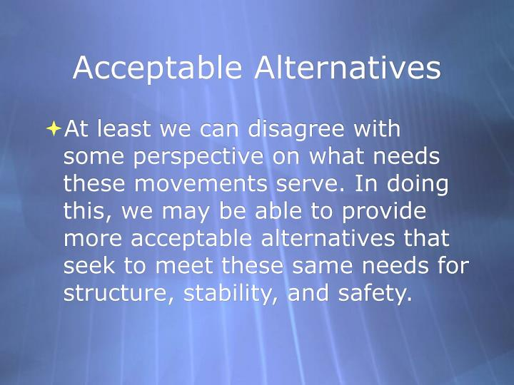 Acceptable Alternatives