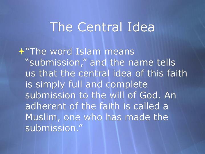 The Central Idea