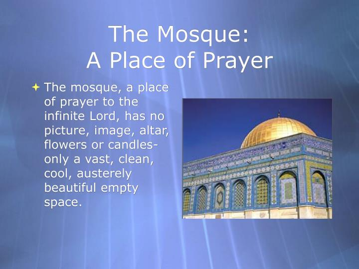 The Mosque: