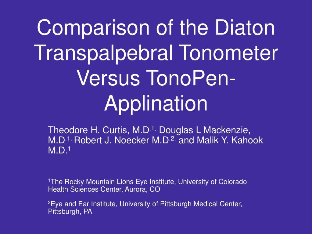 Comparison of the Diaton Transpalpebral Tonometer Versus TonoPen-Applination