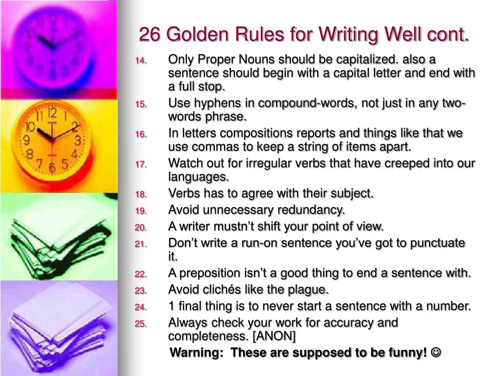 26 Golden Rules for Writing Well cont.