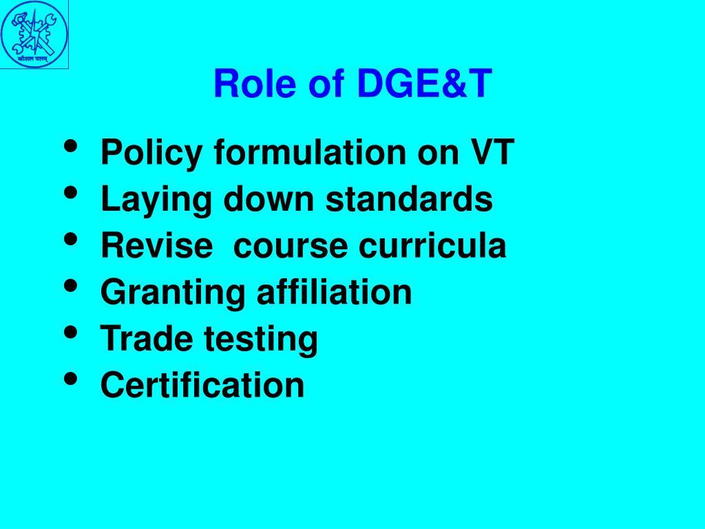 Role of DGE&T