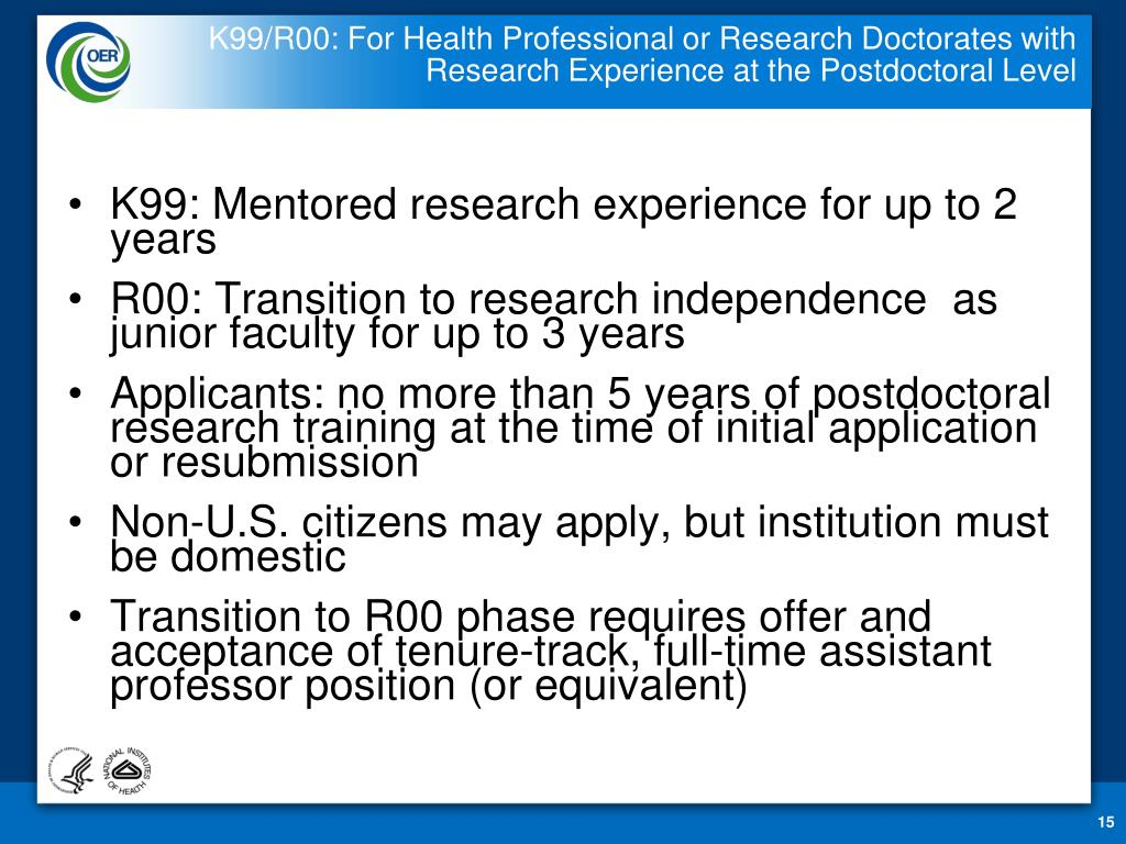 K99/R00: For Health Professional or Research Doctorates with Research Experience at the Postdoctoral Level