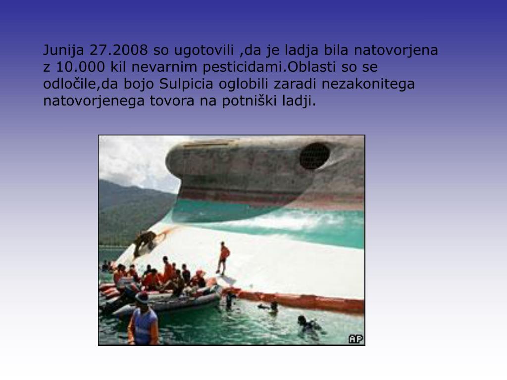 Junija 27.2008 so ugotovili ,da je ladja bila natovorjena z 10.000 kil nevarnim pesticidami.Oblasti so se odločile,da bojo Sulpicia oglobili zaradi nezakonitega natovorjenega tovora na potniški ladji.