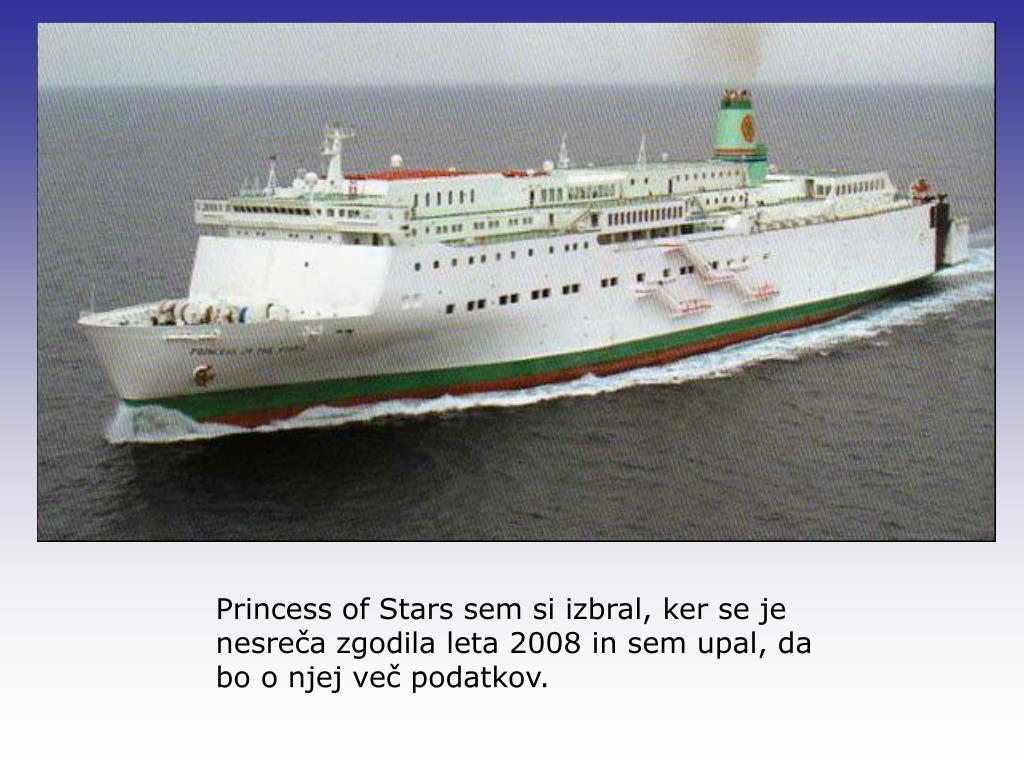 Princess of Stars sem si izbral, ker se je nesreča zgodila leta 2008 in sem upal, da bo o njej več podatkov.