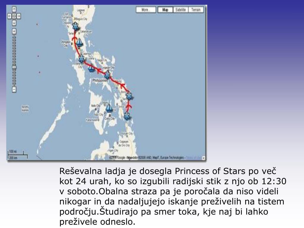 Reševalna ladja je dosegla Princess of Stars po več kot 24 urah, ko so izgubili radijski stik z njo ob 12:30 v soboto.Obalna straza pa je poročala da niso videli nikogar in da nadaljujejo iskanje preživelih na tistem področju.Študirajo pa smer toka, kje naj bi lahko preživele odneslo.