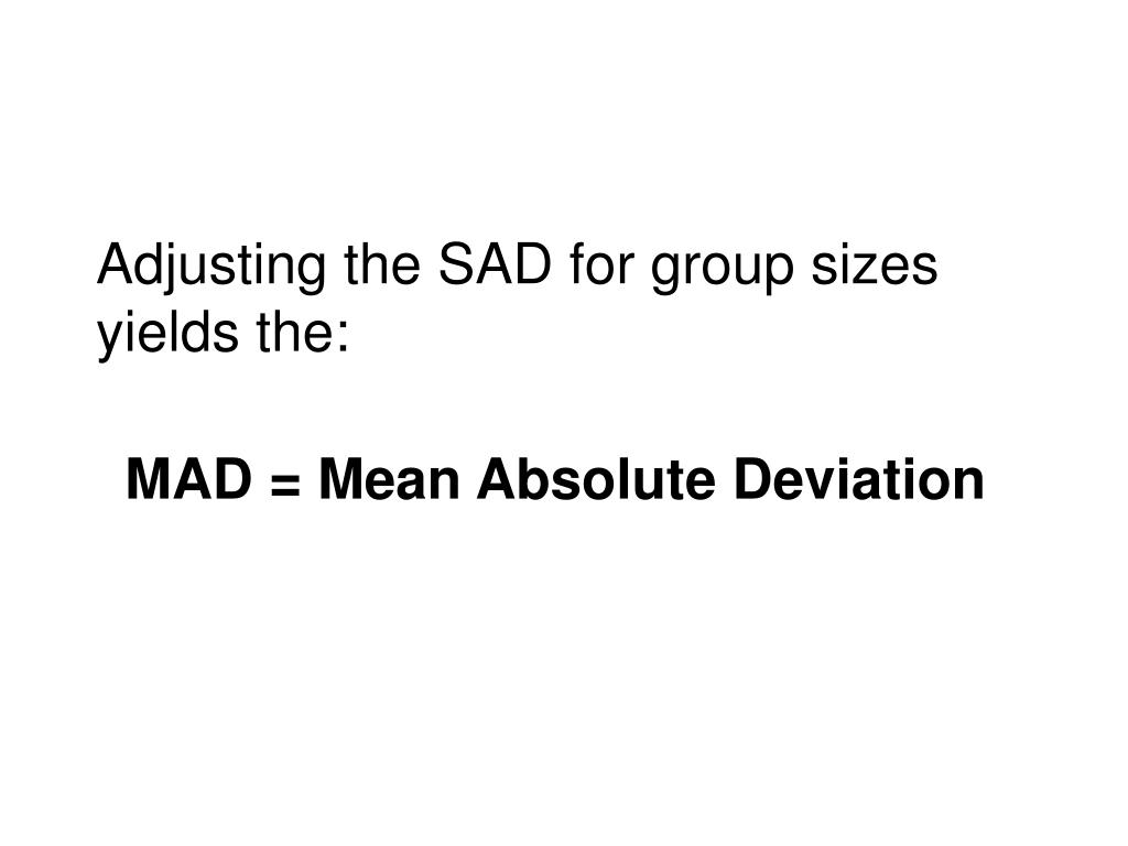 Adjusting the SAD for group sizes yields the: