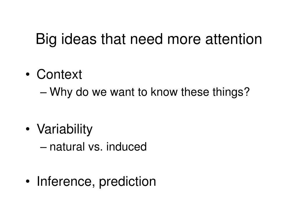 Big ideas that need more attention
