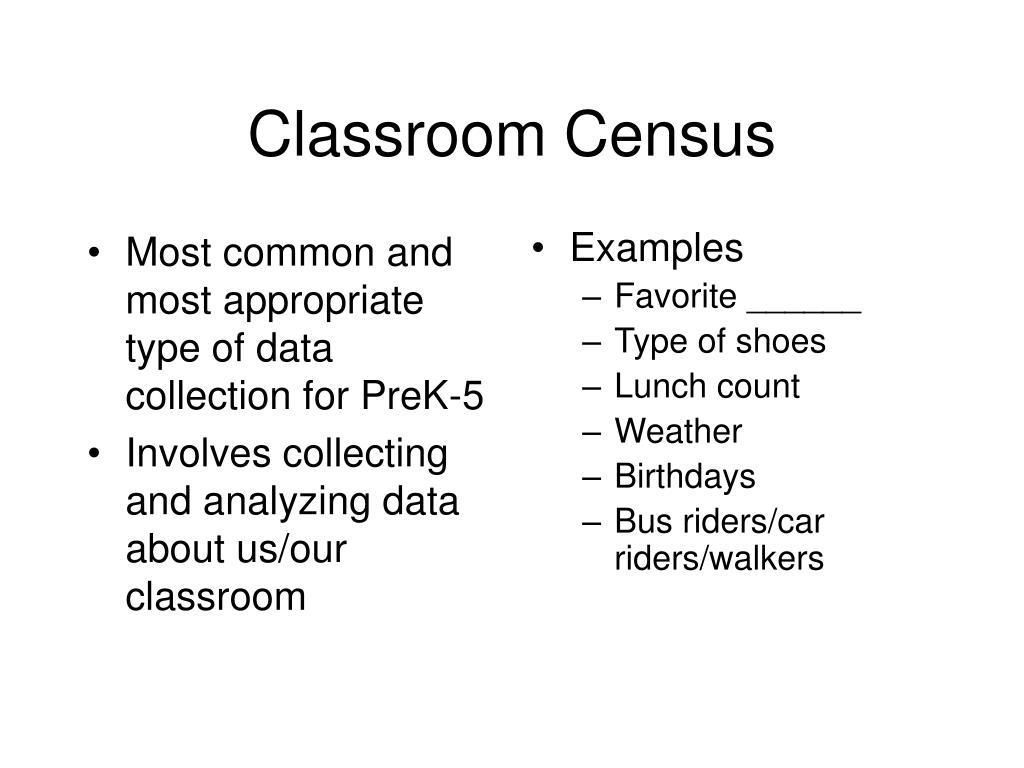 Most common and most appropriate type of data collection for PreK-5