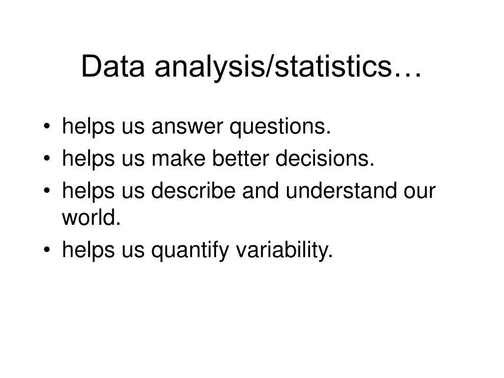 Data analysis/statistics…