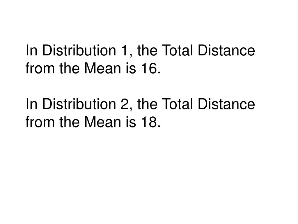 In Distribution 1, the Total Distance from the Mean is 16.