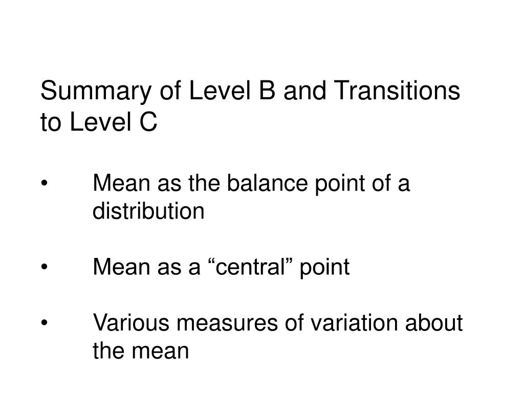 Summary of Level B and Transitions to Level C