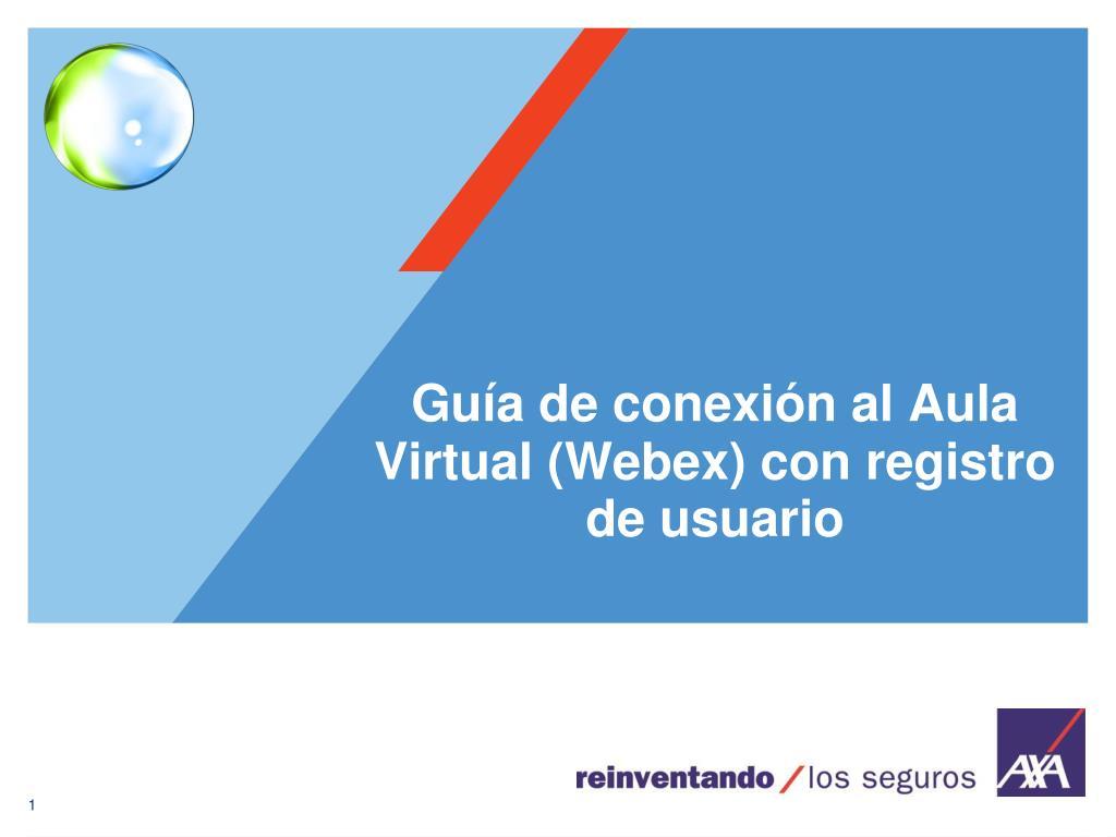 Guía de conexión al Aula Virtual (Webex) con registro de usuario