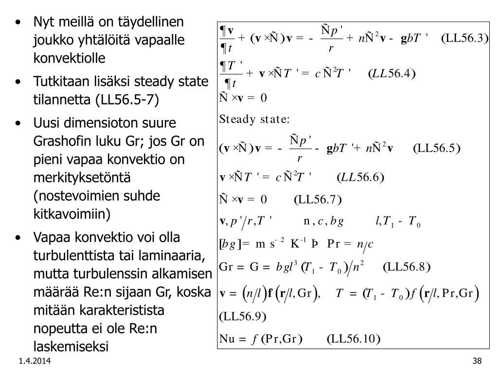 Nyt meillä on täydellinen joukko yhtälöitä vapaalle konvektiolle