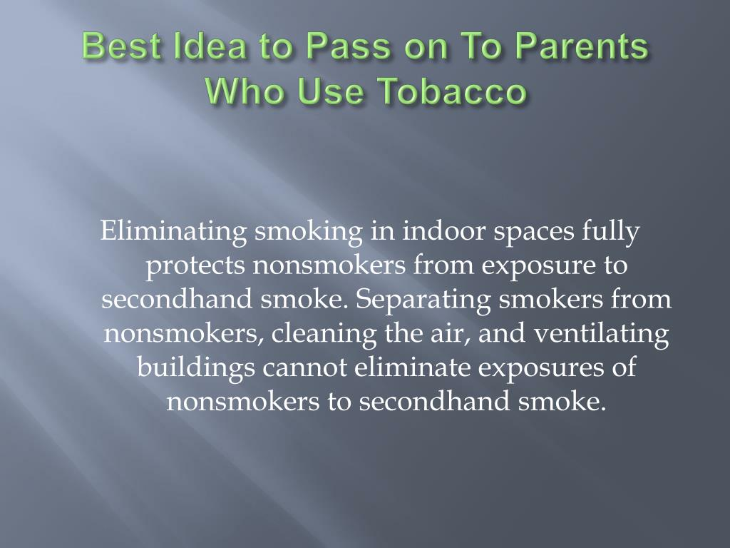 Best Idea to Pass on To Parents Who Use Tobacco